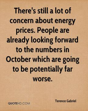 There's still a lot of concern about energy prices. People are already looking forward to the numbers in October which are going to be potentially far worse.