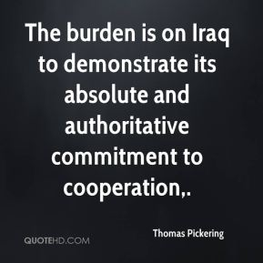 The burden is on Iraq to demonstrate its absolute and authoritative commitment to cooperation.