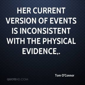 Her current version of events is inconsistent with the physical evidence.