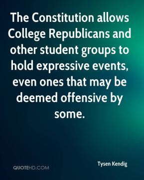 The Constitution allows College Republicans and other student groups to hold expressive events, even ones that may be deemed offensive by some.