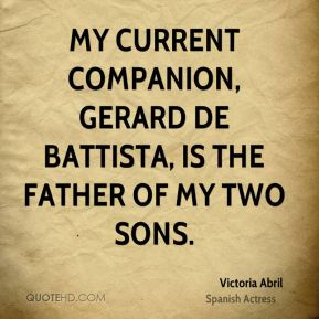 My current companion, Gerard de Battista, is the father of my two sons.