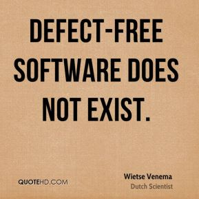 Defect-free software does not exist.