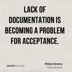 Lack of documentation is becoming a problem for acceptance.