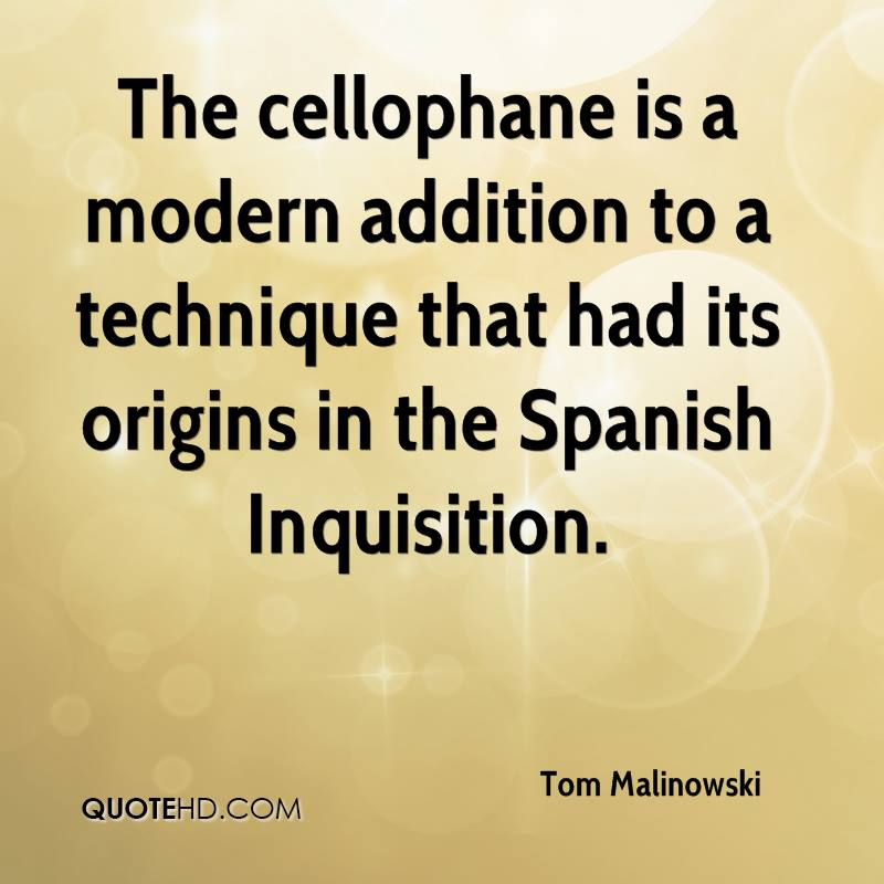 The cellophane is a modern addition to a technique that had its origins in the Spanish Inquisition.
