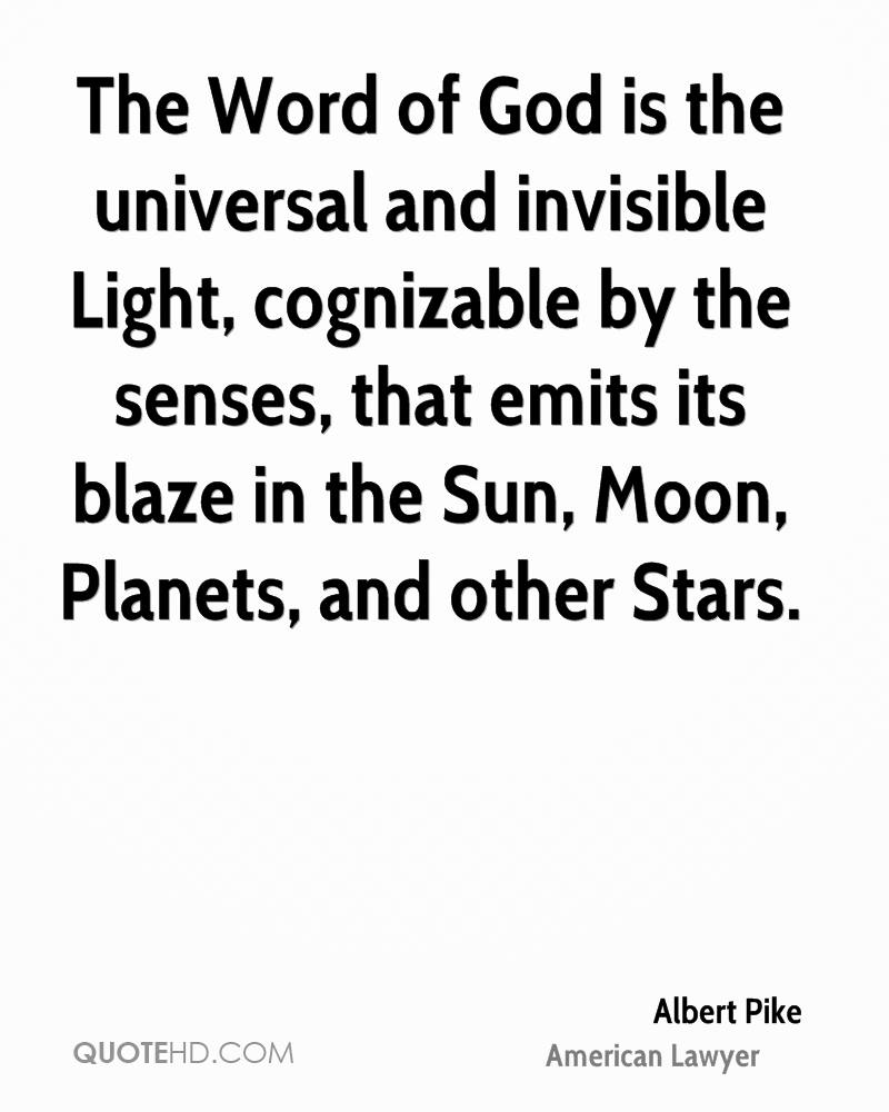 The Word of God is the universal and invisible Light, cognizable by the senses, that emits its blaze in the Sun, Moon, Planets, and other Stars.