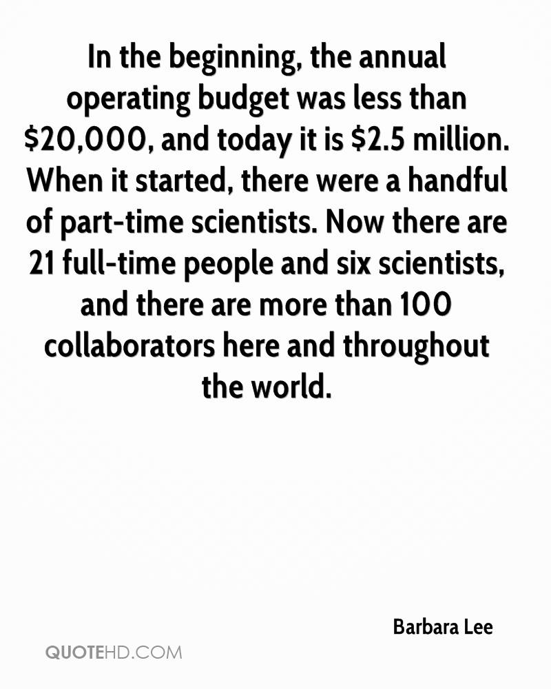 In the beginning, the annual operating budget was less than $20,000, and today it is $2.5 million. When it started, there were a handful of part-time scientists. Now there are 21 full-time people and six scientists, and there are more than 100 collaborators here and throughout the world.