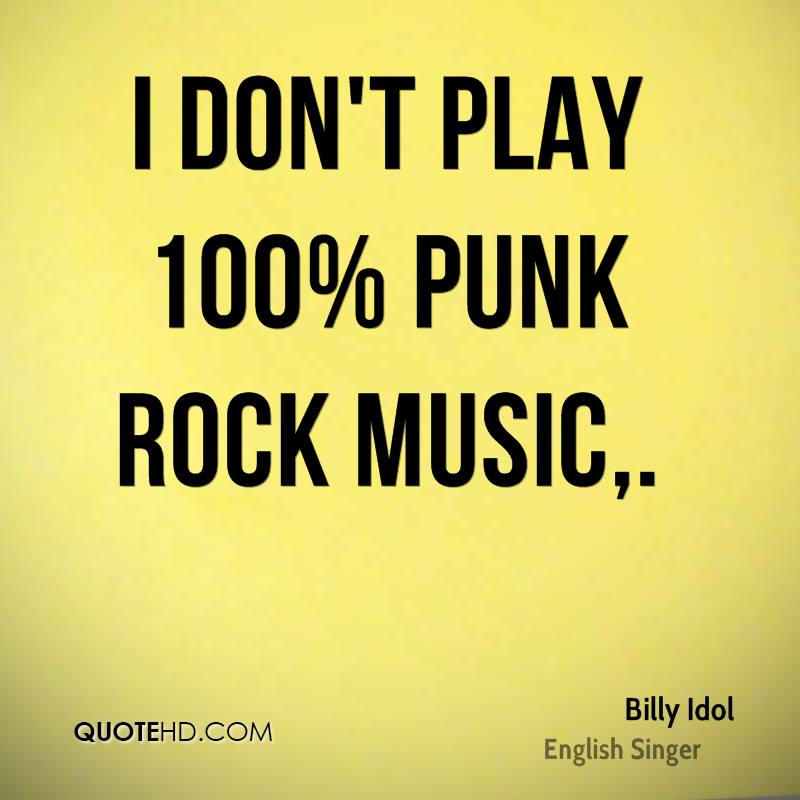 I don't play 100% punk rock music.