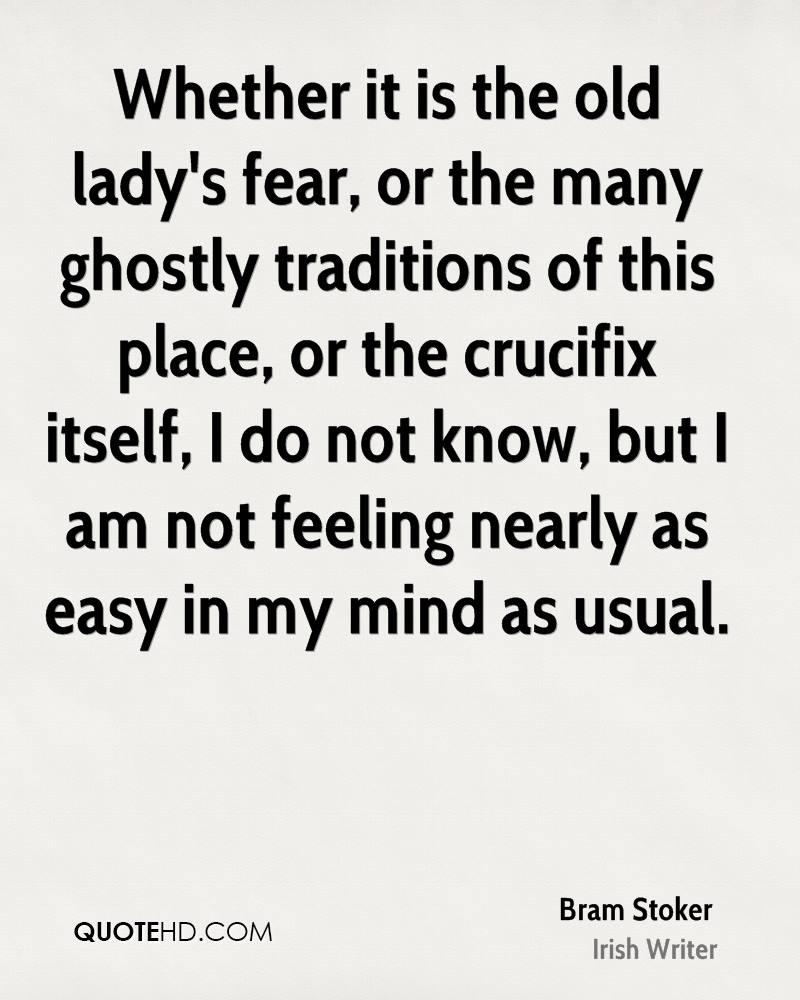 Whether it is the old lady's fear, or the many ghostly traditions of this place, or the crucifix itself, I do not know, but I am not feeling nearly as easy in my mind as usual.