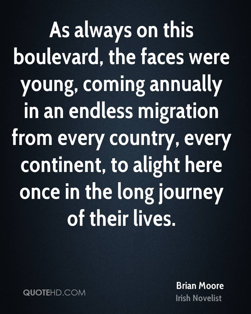 As always on this boulevard, the faces were young, coming annually in an endless migration from every country, every continent, to alight here once in the long journey of their lives.