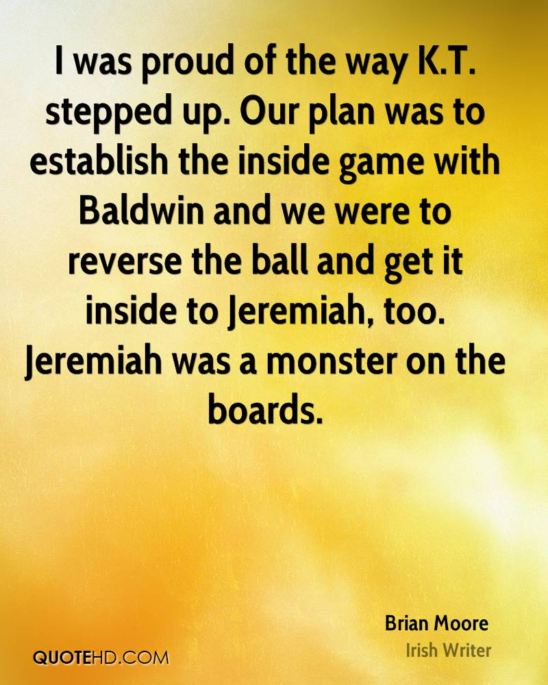 I was proud of the way K.T. stepped up. Our plan was to establish the inside game with Baldwin and we were to reverse the ball and get it inside to Jeremiah, too. Jeremiah was a monster on the boards.