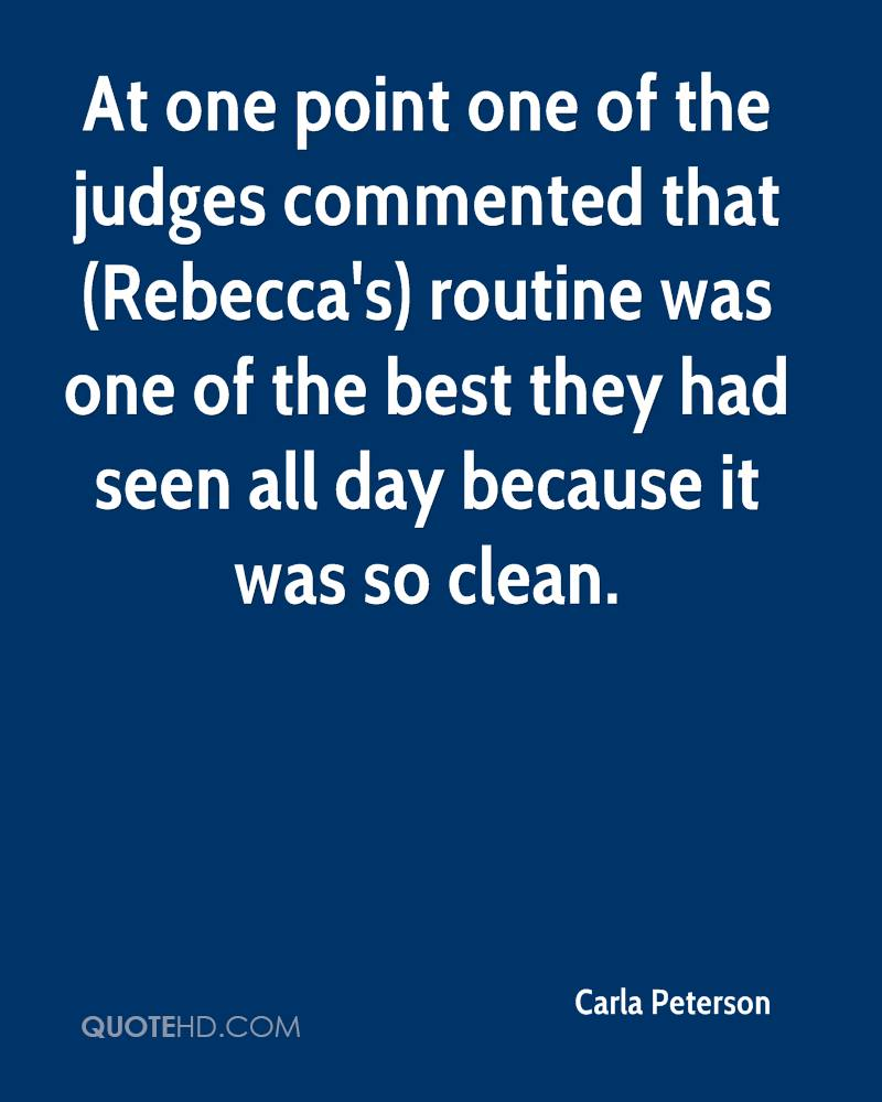 At one point one of the judges commented that (Rebecca's) routine was one of the best they had seen all day because it was so clean.