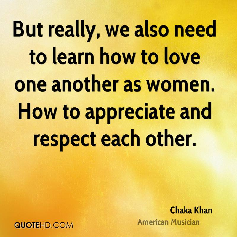Respect Each Other: Chaka Khan Quotes