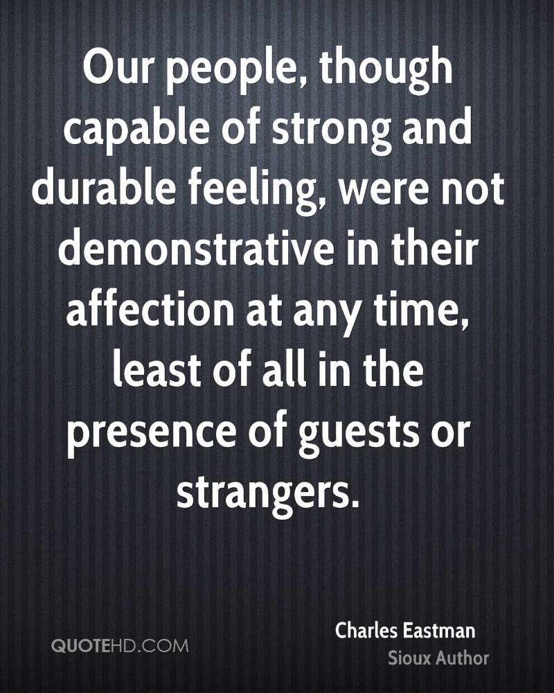 Our people, though capable of strong and durable feeling, were not demonstrative in their affection at any time, least of all in the presence of guests or strangers.