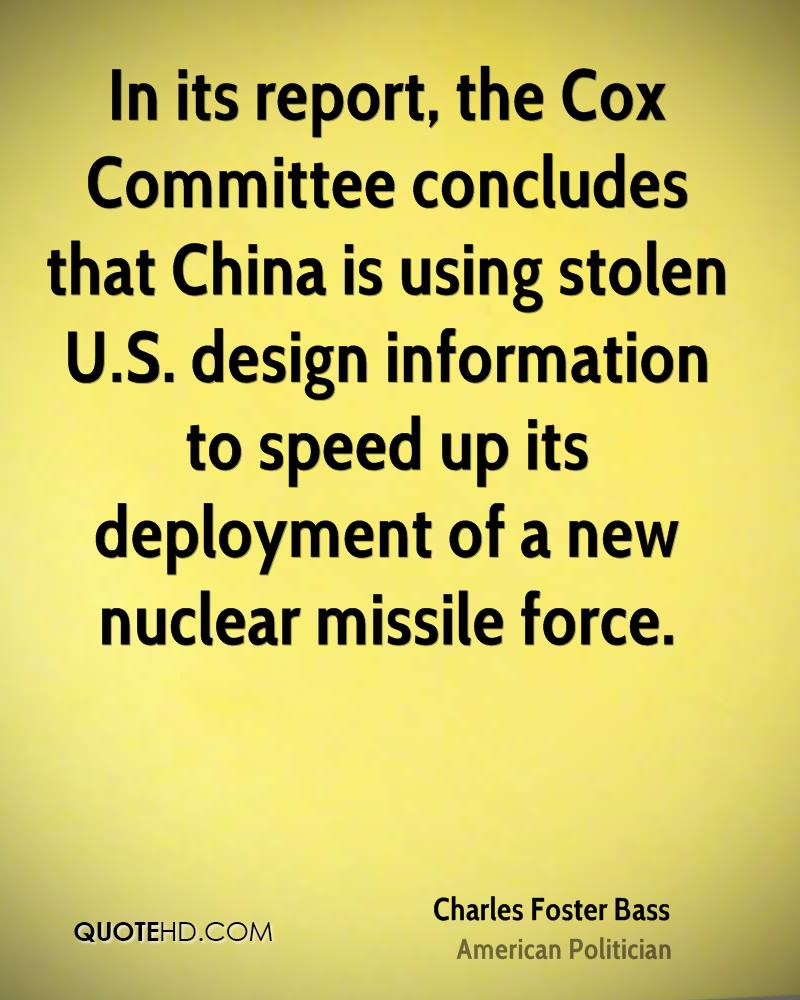 In its report, the Cox Committee concludes that China is using stolen U.S. design information to speed up its deployment of a new nuclear missile force.