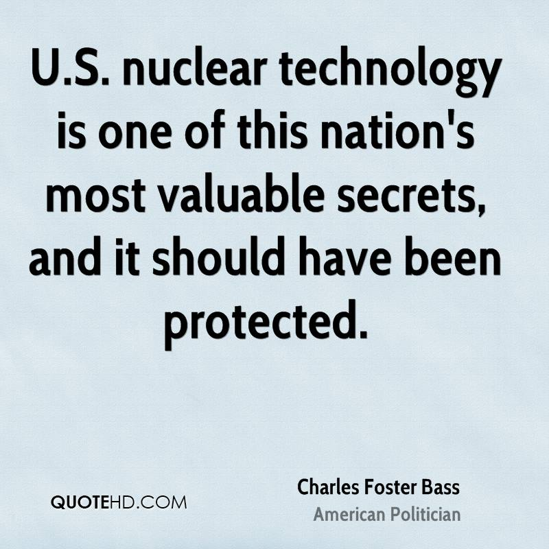 U.S. nuclear technology is one of this nation's most valuable secrets, and it should have been protected.