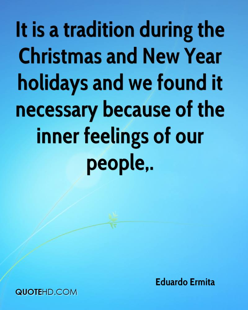 It is a tradition during the Christmas and New Year holidays and we found it necessary because of the inner feelings of our people.