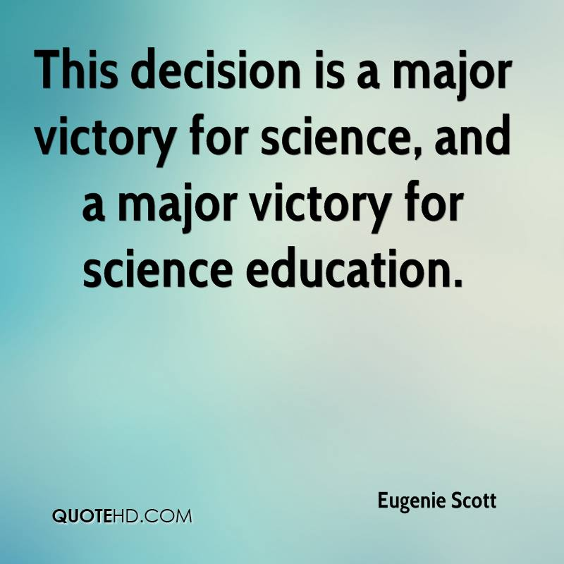 This decision is a major victory for science, and a major victory for science education.