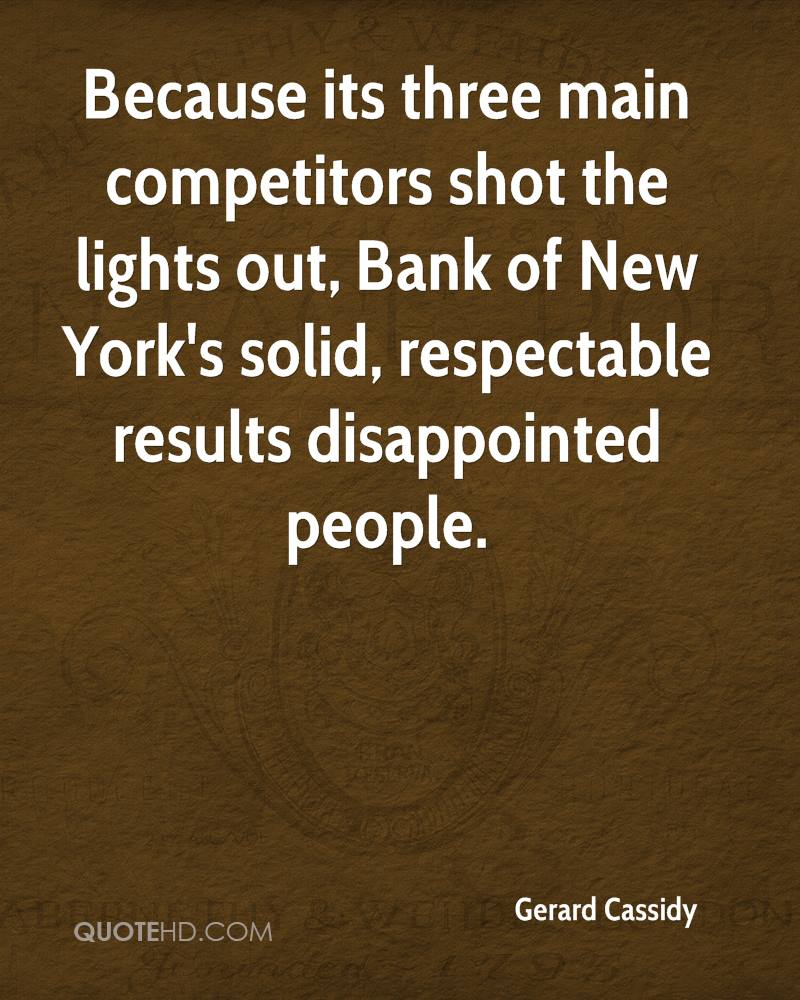 Because its three main competitors shot the lights out, Bank of New York's solid, respectable results disappointed people.