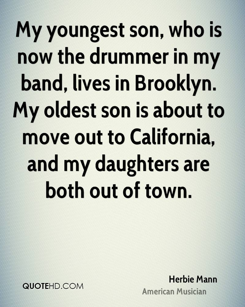 My youngest son, who is now the drummer in my band, lives in Brooklyn. My oldest son is about to move out to California, and my daughters are both out of town.