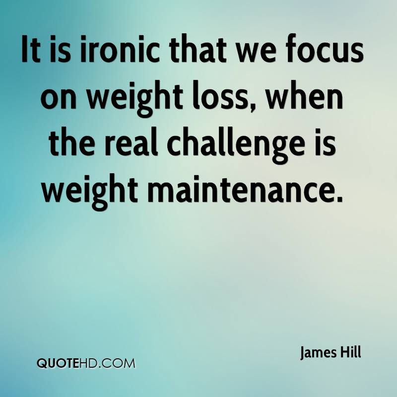 It is ironic that we focus on weight loss, when the real challenge is weight maintenance.
