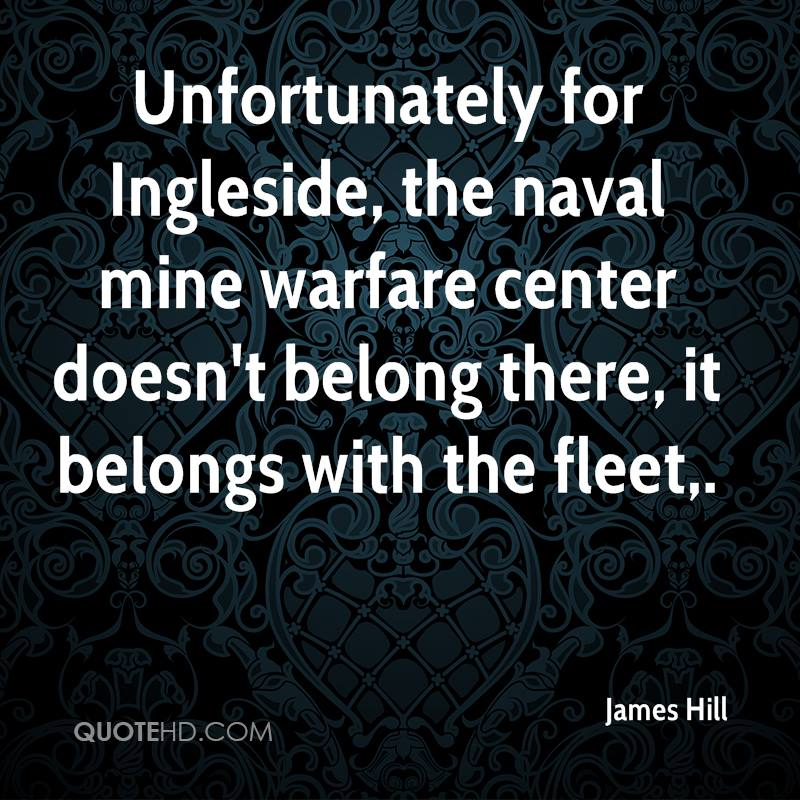 Unfortunately for Ingleside, the naval mine warfare center doesn't belong there, it belongs with the fleet.