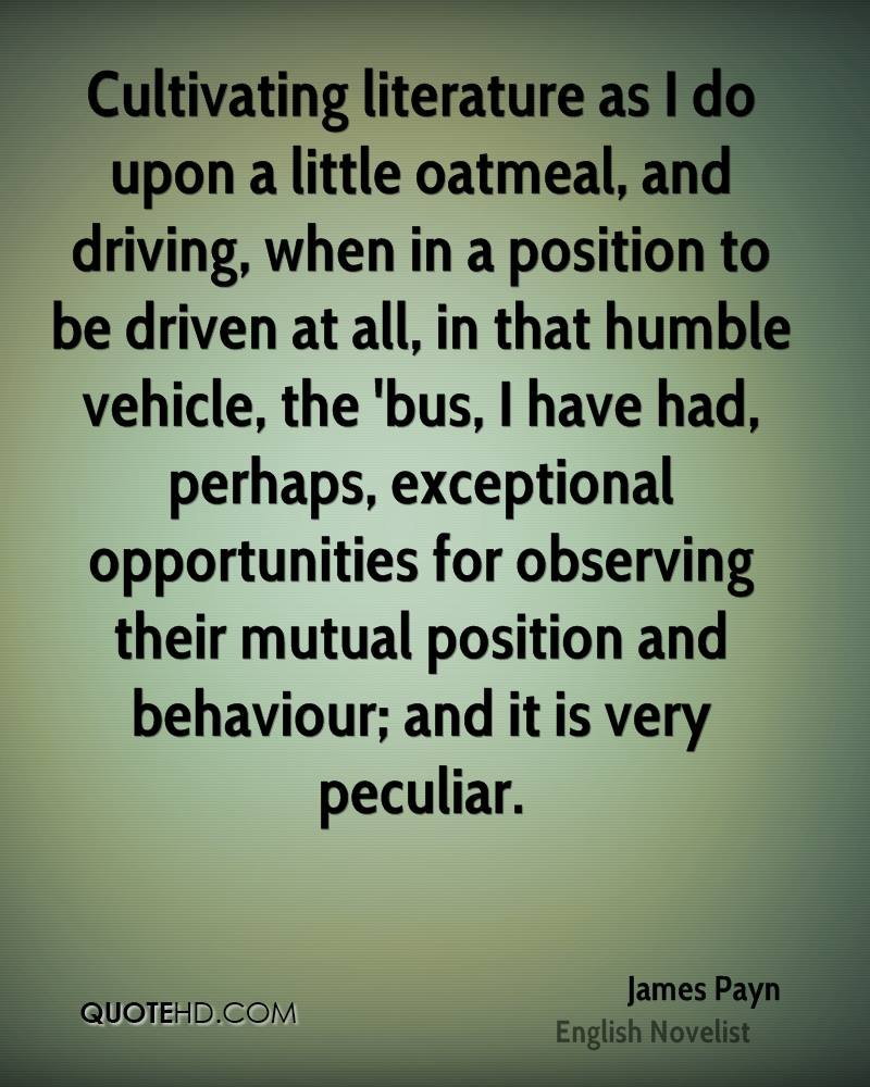 Cultivating literature as I do upon a little oatmeal, and driving, when in a position to be driven at all, in that humble vehicle, the 'bus, I have had, perhaps, exceptional opportunities for observing their mutual position and behaviour; and it is very peculiar.