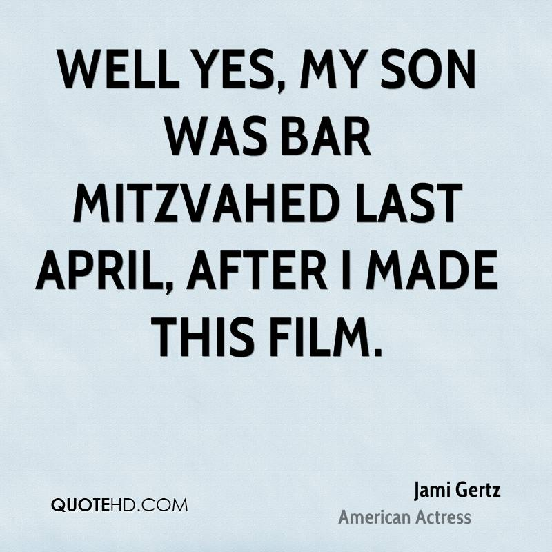 Well yes, my son was bar mitzvahed last April, after I made this film.