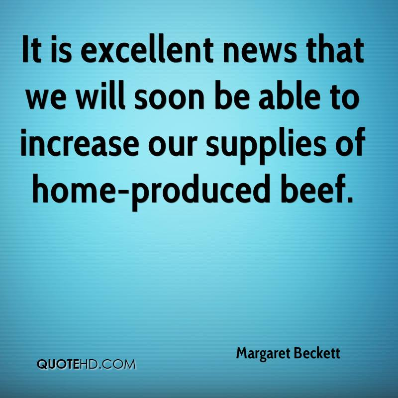 It is excellent news that we will soon be able to increase our supplies of home-produced beef.