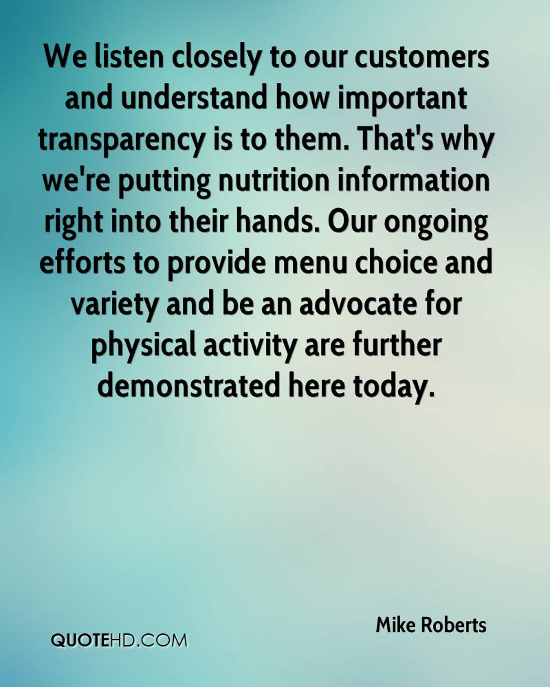We listen closely to our customers and understand how important transparency is to them. That's why we're putting nutrition information right into their hands. Our ongoing efforts to provide menu choice and variety and be an advocate for physical activity are further demonstrated here today.