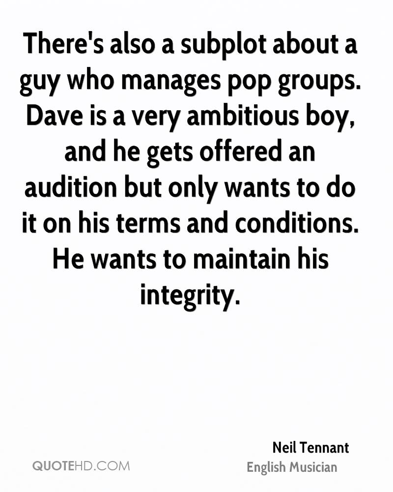 There's also a subplot about a guy who manages pop groups. Dave is a very ambitious boy, and he gets offered an audition but only wants to do it on his terms and conditions. He wants to maintain his integrity.