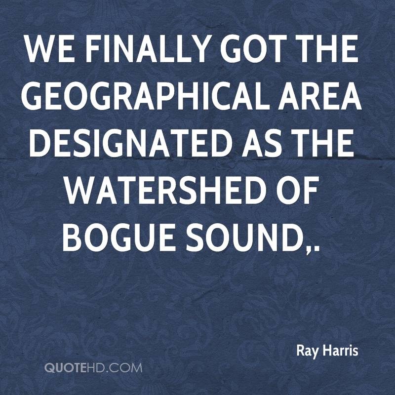 We finally got the geographical area designated as the watershed of Bogue Sound.