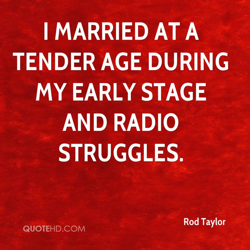 I married at a tender age during my early stage and radio struggles.