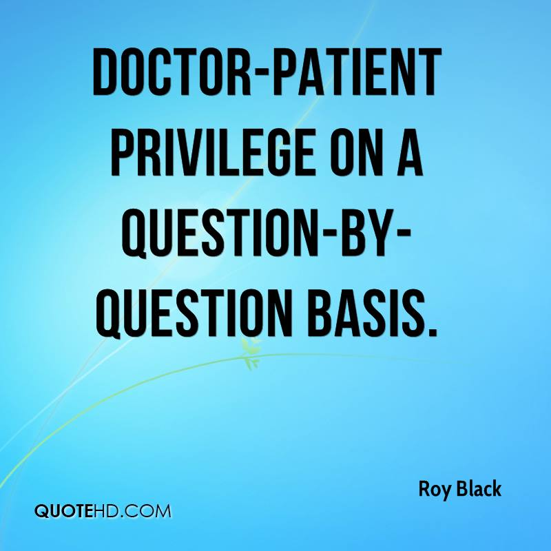 doctor-patient privilege on a question-by-question basis.