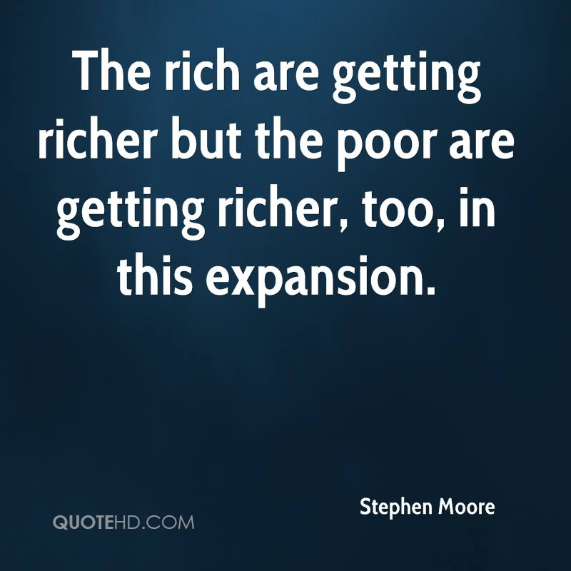 The rich are getting richer but the poor are getting richer, too, in this expansion.
