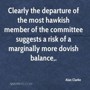 Clearly the departure of the most hawkish member of the committee suggests a risk of a marginally more dovish balance.