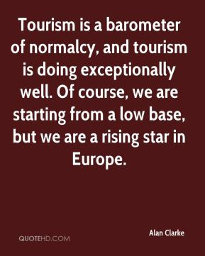 Tourism is a barometer of normalcy, and tourism is doing exceptionally well. Of course, we are starting from a low base, but we are a rising star in Europe.