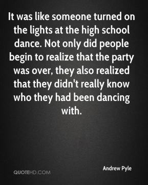 Andrew Pyle - It was like someone turned on the lights at the high school dance. Not only did people begin to realize that the party was over, they also realized that they didn't really know who they had been dancing with.