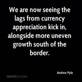 Andrew Pyle - We are now seeing the lags from currency appreciation kick in, alongside more uneven growth south of the border.