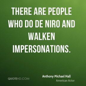 There are people who do De Niro and Walken impersonations.