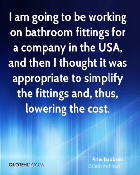 I am going to be working on bathroom fittings for a company in the USA, and then I thought it was appropriate to simplify the fittings and, thus, lowering the cost.