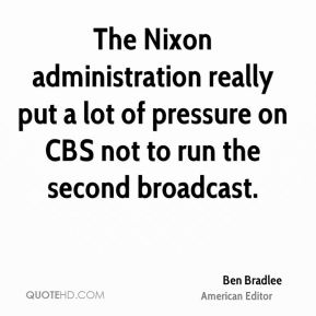 The Nixon administration really put a lot of pressure on CBS not to run the second broadcast.