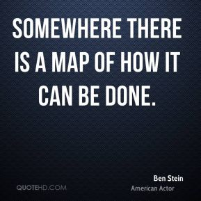 Somewhere there is a map of how it can be done.