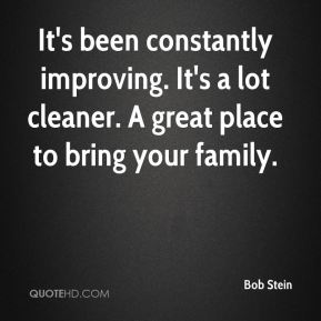 It's been constantly improving. It's a lot cleaner. A great place to bring your family.
