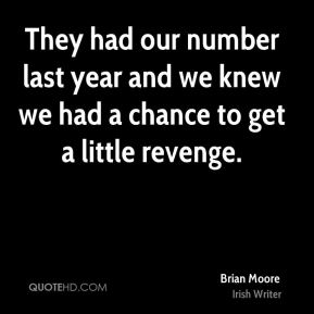 They had our number last year and we knew we had a chance to get a little revenge.