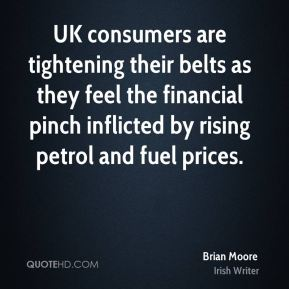 Brian Moore - UK consumers are tightening their belts as they feel the financial pinch inflicted by rising petrol and fuel prices.