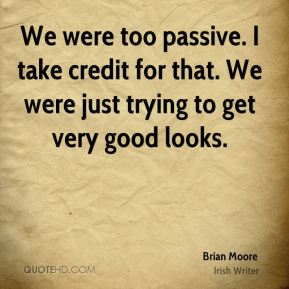 We were too passive. I take credit for that. We were just trying to get very good looks.