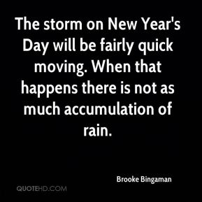 The storm on New Year's Day will be fairly quick moving. When that happens there is not as much accumulation of rain.