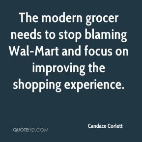 Candace Corlett - The modern grocer needs to stop blaming Wal-Mart and focus on improving the shopping experience.