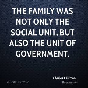 The family was not only the social unit, but also the unit of government.