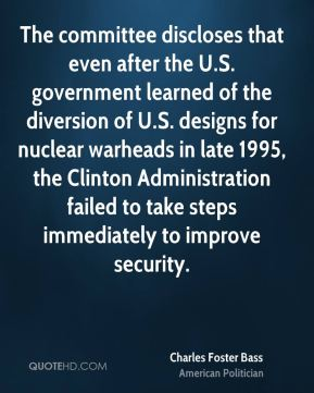 The committee discloses that even after the U.S. government learned of the diversion of U.S. designs for nuclear warheads in late 1995, the Clinton Administration failed to take steps immediately to improve security.